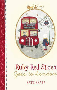 Book #3 :Ruby Red Shoes Goes to London - Kate Knapp