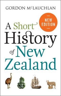 A Short History of New Zealand  - Gordon McLauchlan