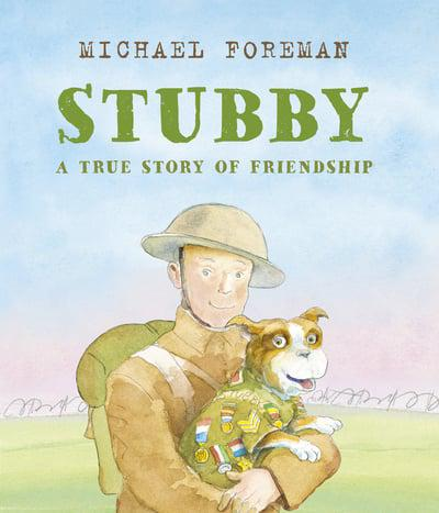 Stubby: A True Story of Friendship - Michael Forman