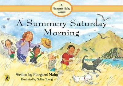 A Summery Saturday Morning - Margaret Mahy