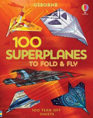 100 Superplanes to Fold & Fly - Usborne