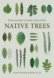 Field Guide to New Zealand's Native Trees (revised edition) - John Dawson & Rob Lucas