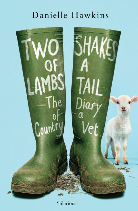 Two Shakes of a Lamb's Tail The Diary of a Country Vet - Danielle Hawkins