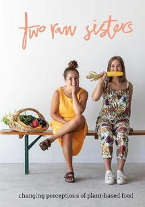 Two Raw Sisters: Changing perception on plant-based food - Rosa & Margo Flanagan