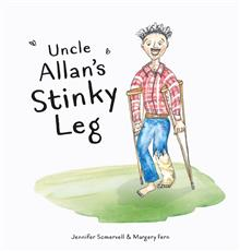 Uncle Allan's Stinky Leg - Jennifer Somervell & Margery Fern