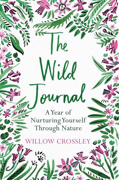 The Wild Journal - Willow Crossley