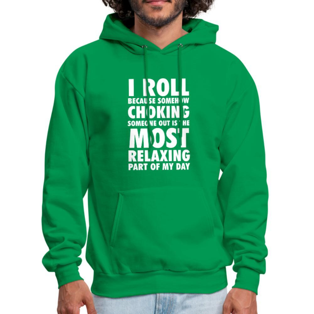 Choking someone is the most relaxing part of my day Men's Hoodie- [option1Jiu Jitsu Legacy | BJJ Apparel and Accessories