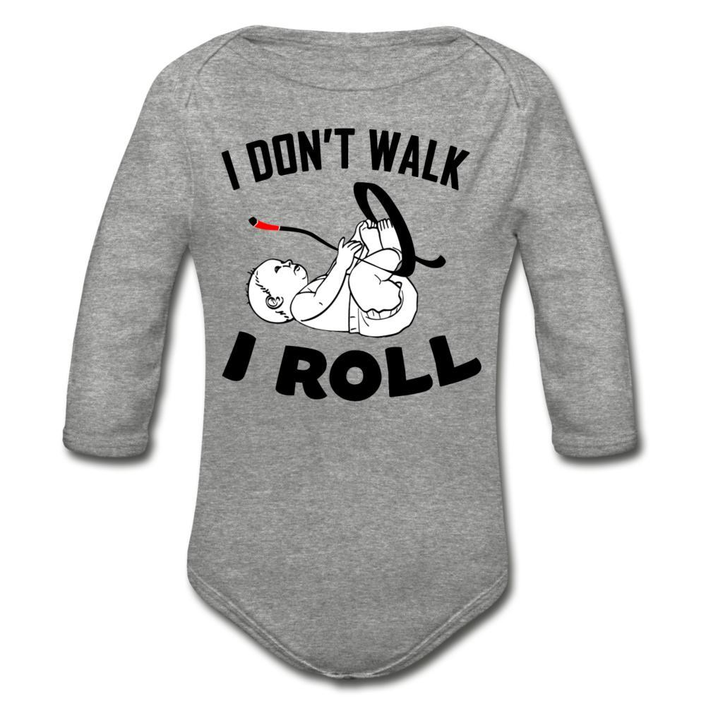 I don't walk I Roll Organic Long Sleeve Baby Bodysuit - heather gray
