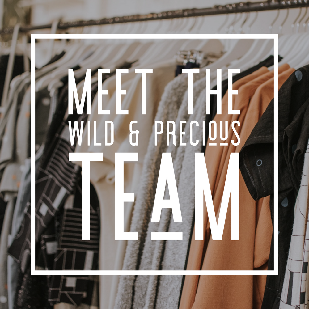 Meet the Lovely Ladies Behind the Wild & Precious Team