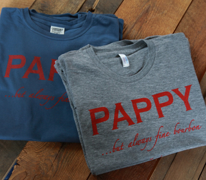 Pappy T-Shirts for Men With But Always Fine Bourbon Motto