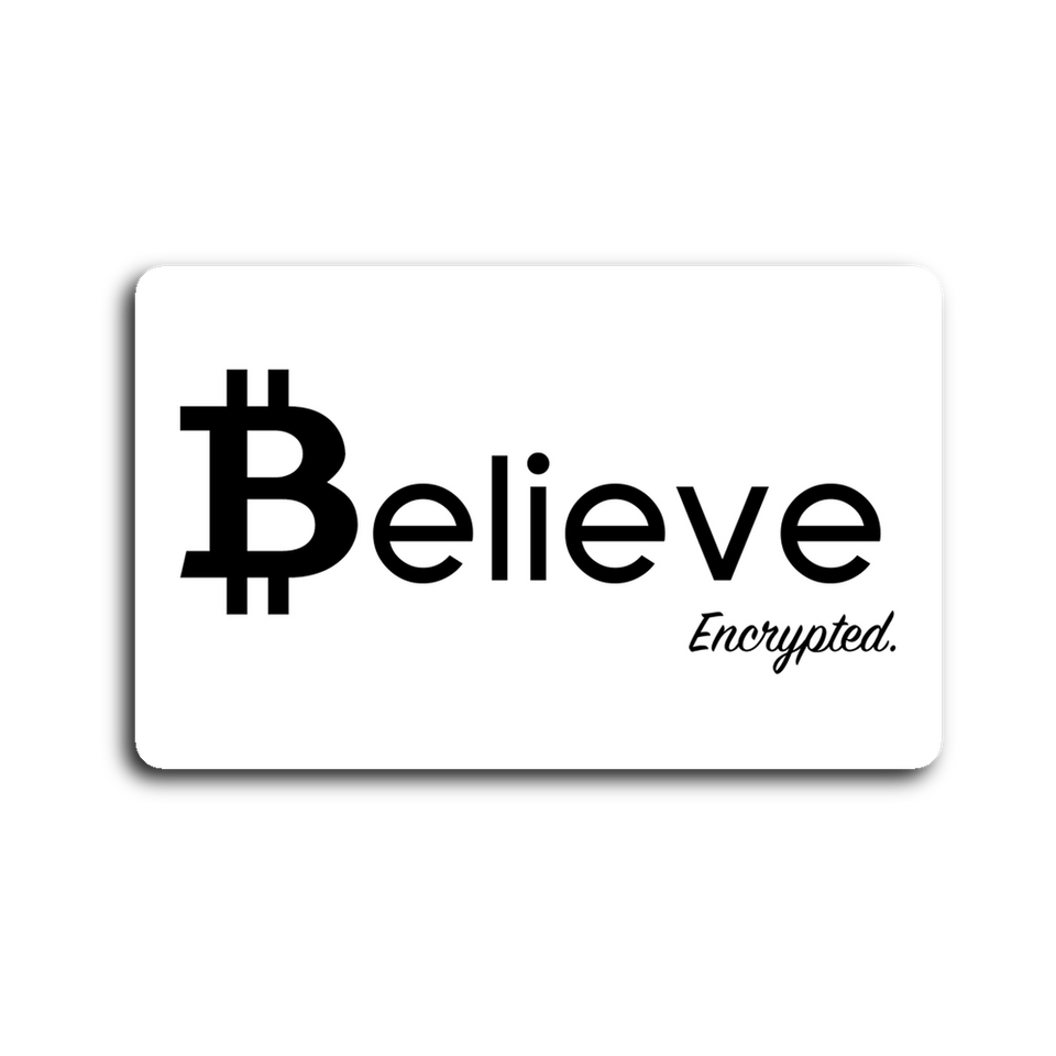 Believe in Bitcoin Sticker