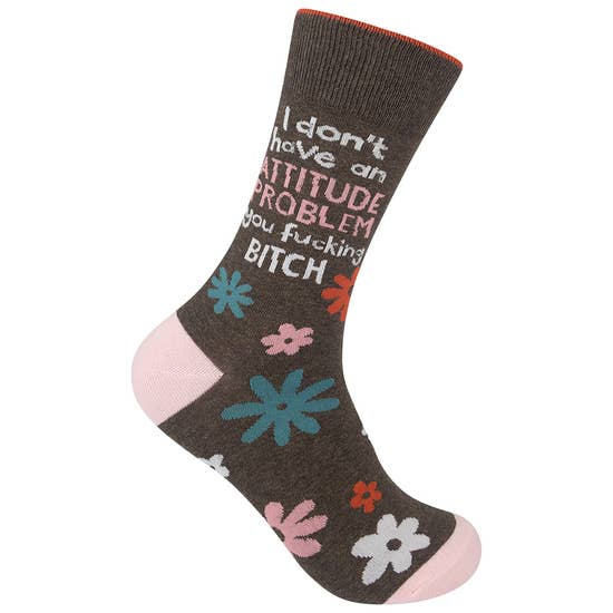 I Don't Have An Attitude Problem Socks