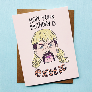 Hope Your Birthday is (Joe) Exotic Birthday Card