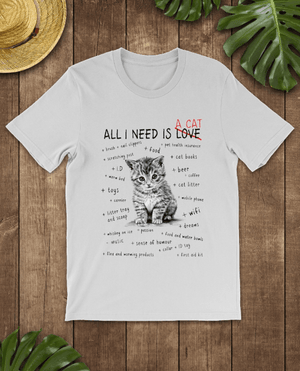 All I Need Is A Cat Classic T-Shirt