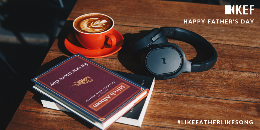 Win with KEF this Father's Day #LikeFatherLikeSong