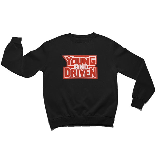 Young And Driven Sweatshirt