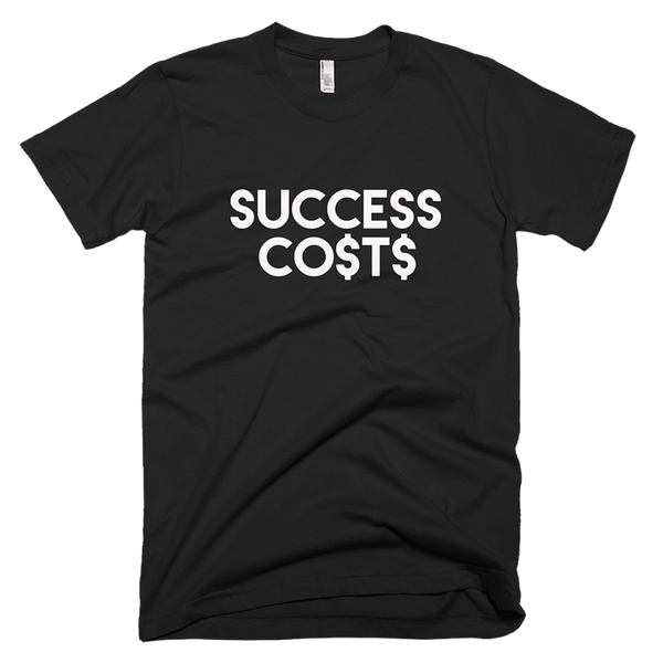 Success Costs Tee - shopsoeclothing