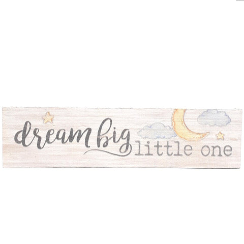 Tiny Dream Big Little One Sign