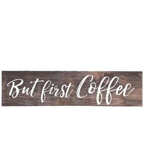 Tiny But First Coffee Sign