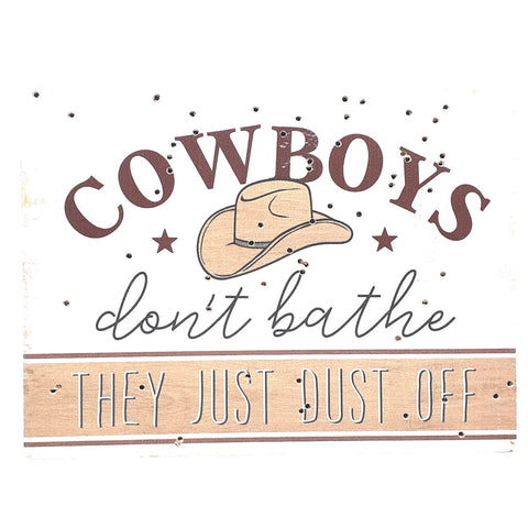 Cowboys Don't Bathe Block Sign