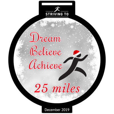 25 Miles - Striving To... Dream, Believe, Achieve