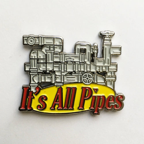 IT'S ALL PIPES Enamel Pin