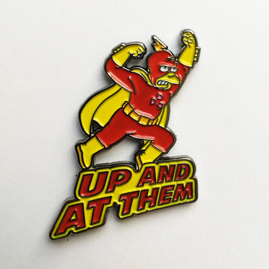 Up And At Them enamel pin