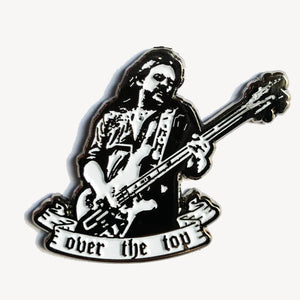LEMMY - Over The Top enamel pin