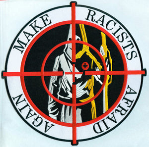 "Make Racists Afraid Again 11"" embroidered back patch"