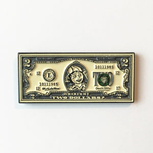 TWO DOLLARS Enamel Pin