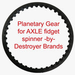 Planetary Gear for AXLE spinner