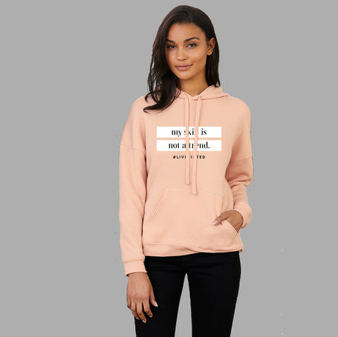 My Skin Is Not a Trend Hoodie