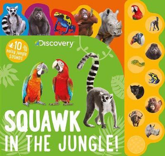 Discovery Animals Squawk in the Jungle! Board Book with sounds