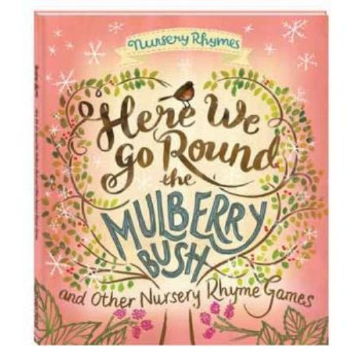 Here We Go Round the Mulberry Bush: And Other Nursery Rhyme Games Book