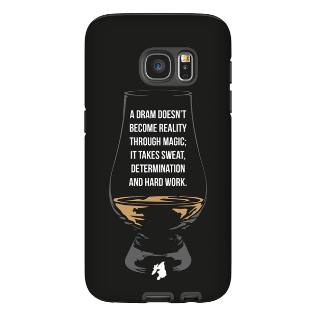 """A Dram Doesn't Become Reality Through Magic"" Phone Case"