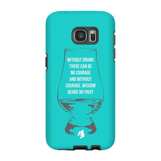 """Without Drams There Can Be No Courage"" Phone Case"