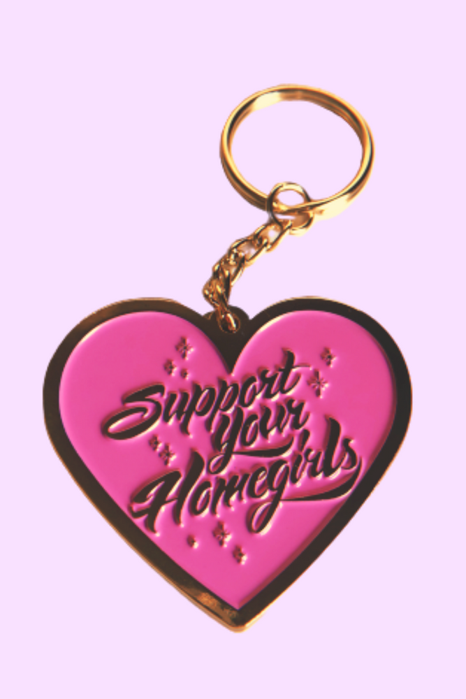 💖Support Your Homegirls Keychain 💖