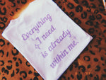 'Everything I need is already within me.' Mindset Mami Shirt