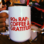 90s Rap, Coffee & Gratitude Mug 🌹