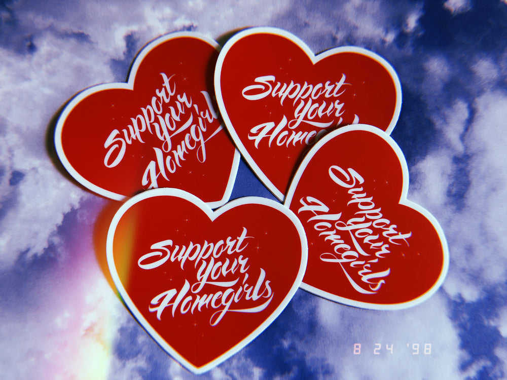Support Your Homegirls ❤️ Stickers (2pack)