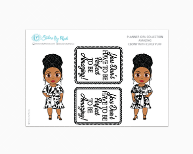 Ebony With Curly Puff - Amazing -  Limited Edition - Planner Girl Collection