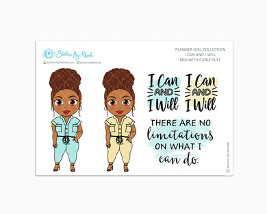 Mia With Curly Puff  - I Can and I Will - Limited Edition - Quote Stickers - Planner Girl Collection - Planner Stickers