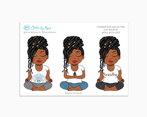 Jackie With Locs - Just Breathe - Planner Girl Collection -  Limited Edition