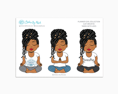 Tanya With Locs - Just Breathe - Planner Girl Collection -  Limited Edition