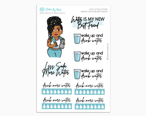 Tanya With Locs - Water Is My Best Friend - Planner Girl - Level Up Habit Planner Stickers