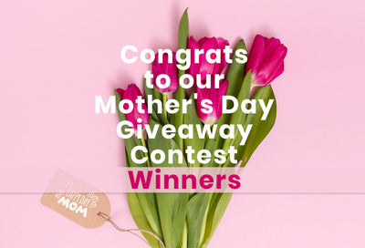 Mother's Day Giveaway Contest Winners