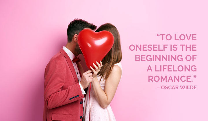 To love oneself is the beginning of a lifelong romance.