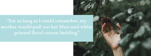 Cotton is harmful for the environment. For as long as I could remember, my mother would pull out her blue-and-white printed floral cotton bedding