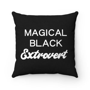 Magical Black Extrovert Pillow