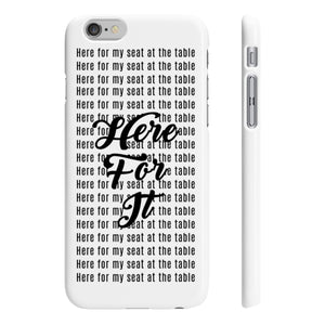 Here for my seat at the table  Slim Phone Cases